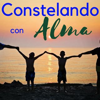 CONSTELANDO CON ALMA (Kiniscioconciencia y Constelaciones Familiares - Alejandra Goroztieta) Miercoles 17 de Mayo 2018.