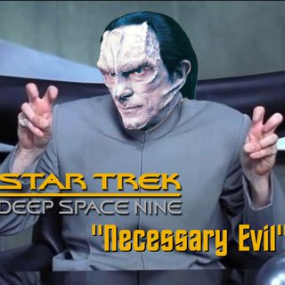 "Season 4, Episode 5 ""Necessary Evil"" (DS9) with heelmary and Gooey Fame"