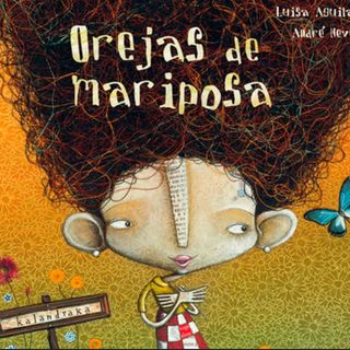 Orejas de mariposa, cuento infantil de Luisa Aguilar y André Neves. Educación Emocional