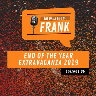 Episode 96 - End of Year Extravaganza 2019
