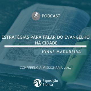 Estratégias para Falar do Evangelho na Cidade - Jonas Madureira