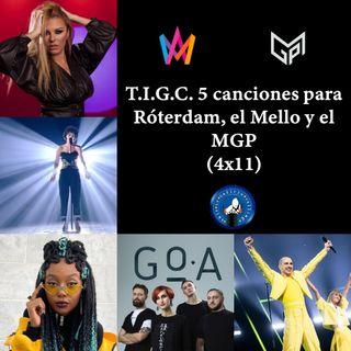 T.I.G.C. 5 canciones para Róterdam, el Mello y el MGP (4x11)