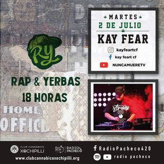 """Dj Kay Fear"" Rap & Yerbas Prog 24"