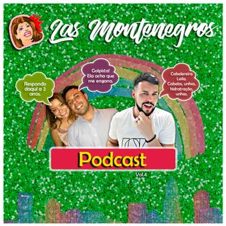 Las Montenegros Podcast VOL.4