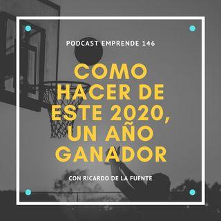 Episodio 2: Como hacer de este 2020 un año ganador