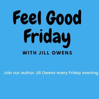 Feel Good Friday with Jill Owens Ep. 2 The Pandemic and Lockdown
