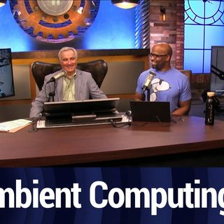 Google is All About Ambient Computing | TWiT Bits