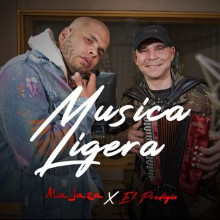 Ala Jaza ft El Prodigio - Musica Ligera