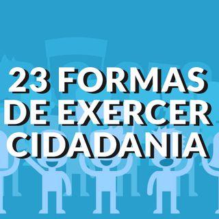 #73 - 23 formas de exercer a cidadania em nível municipal