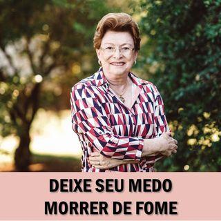 Deixe seu medo morrer de fome // Pra. Suely Bezerra