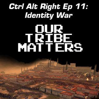 CTRL ALT RIGHT Episode 11 Identity War