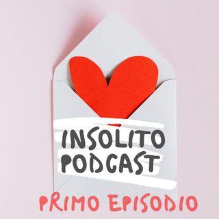 Insolito Podcast   primo episodio
