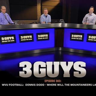 WVU Football : Dennis Dodd - Where Will The Mountaineers Land?  (Episode 303)