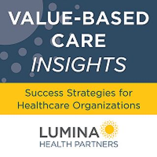 Value-Based Care Insights: Building an Organization's Analytics Infrastructure with Amit Patel