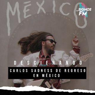 SignosFM Carlos Sadness en México 2021