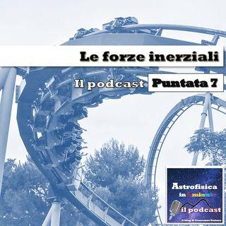 Le forze inerziali - Puntata 7