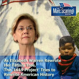 2019-08-24 TMSS - As Elizabeth Warren Rewrote Her Family Tree, The '1619 Project' Tries to Rewrite American History