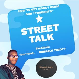 Episode 2 - #How To Make Money using our thoughts -Street Talk