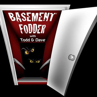 Basement Fodder Episode 158