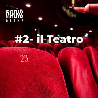 #2 - Il Teatro