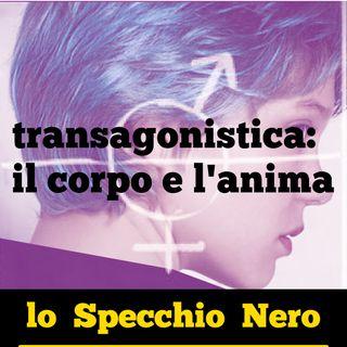 Lo Specchio Nero E25S02 - transagonistica: il corpo e l'anima - 20/05/2021