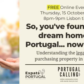 ‎Portugal Calling: So, you've found your dream home in Portugal, now what?
