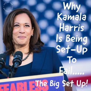 Why Kamala Harris Is Being Set-Up To Take The Economic Fall (Political Motivation)