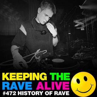 Episode 472: History of Rave!