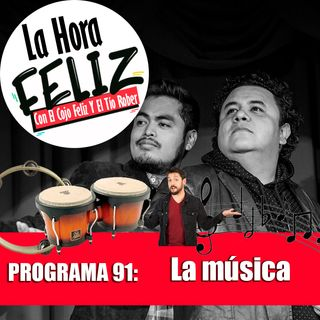 La Hora Feliz 91: La música.