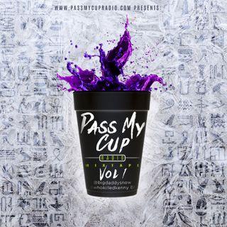 Pass My Cup Radio Mixtape Vol 1