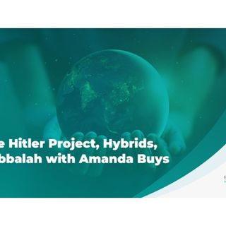 Hitler Project, Hybrids, and Kabbalah with Amanda Buys