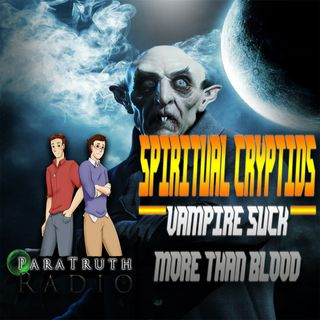 Spiritual Cryptids:  Vampires Suck More Than Blood