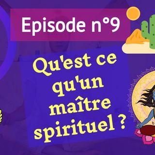 9: qu'est ce qu'un maître spirituel ?
