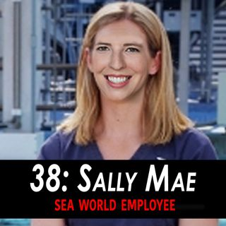 38 - Sally Mae the Sea World Employee