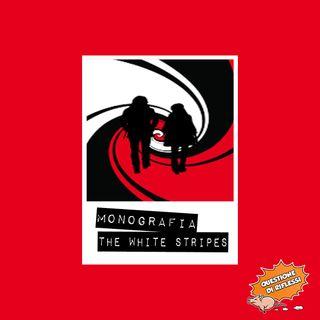 Puntata 29 - Monografia The White Stripes