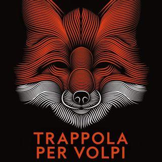 """Fabrizio Silei """"Trappola per volpi"""""""