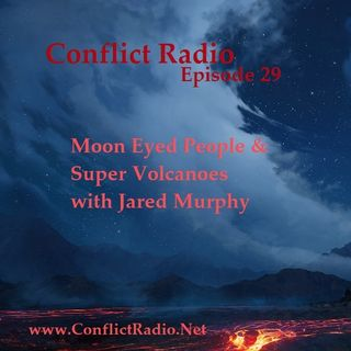 Episode 29  Moon Eyed People & Super Volcanoes with Jared Murphy