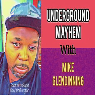 Roy W. On Underground Mayhem 09-09-2018
