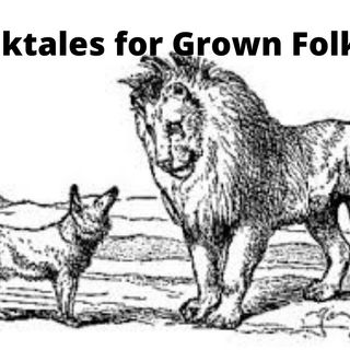 Folktales for Grown Folks - The Lion, The Fox & The Mouse