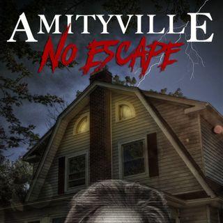 Episode 04: Amityville: No Escape (2016)