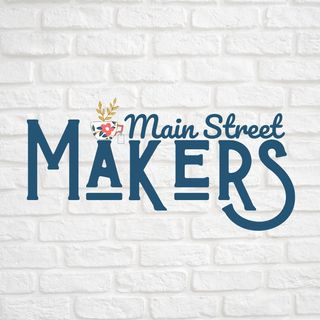 Episode 1- Welcome To The Main Street Makers Podcast