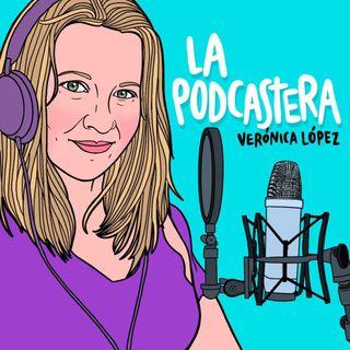 La Podcastera - Verónica López