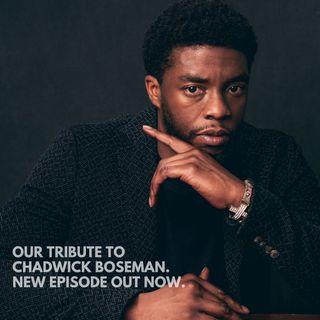 S04E45: RIP Chadwick Boseman
