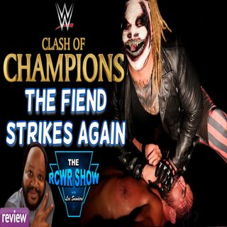 WWE Clash of Champions 2019 Post Show: The Fiend Strikes Again!