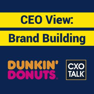 Brand Building and Customer Experience with Former CEO of Dunkin' Donuts