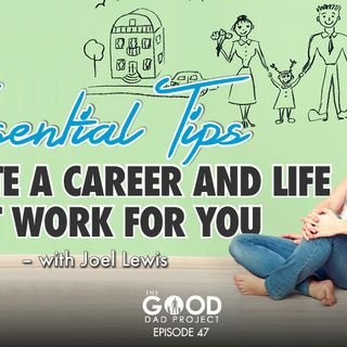 Create a Career and a Life that Work for You with Joel Louis – GDP47