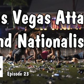 Las Vegas Attack and United States Nationalism | Arizona Talk Radio #podcast #Arizona #lasvegas