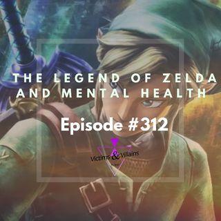 #312 I The Legend of Zelda & Mental Health