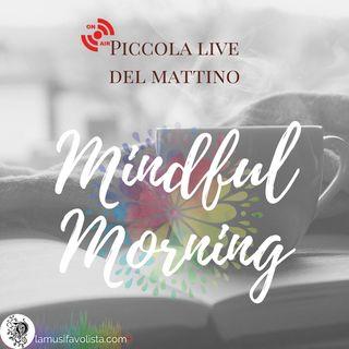 ⭐ Mindful Morning ⭐ Non in diretta ma quasi 😉