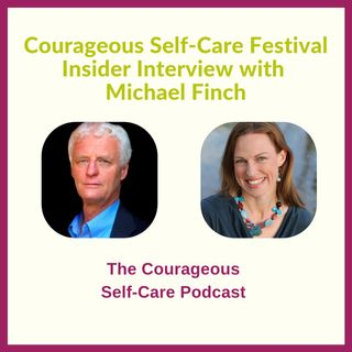 Self-Care Festival Insider Interview with Michael Finch